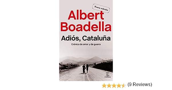 Adiós Cataluña: Crónica de amor y de guerra Fuera de colección: Amazon.es: Boadella, Albert: Libros