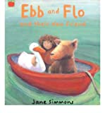 [(Ebb and Flo and Their New Friend )] [Author: Jane Simmons] [Jun-2005]