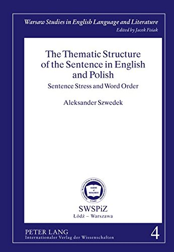 The Thematic Structure of the Sentence in English and Polish: Sentence Stress and Word Order (Warsaw Studies in English Language and Literature)
