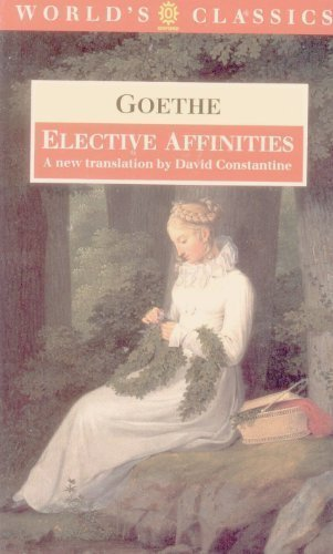 Elective Affinities: A Novel (The World's Classics)