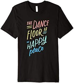 ⭐️⭐️⭐️ The Dance Floor is My Happy Place  Dancers Dance Teams Need Funny Short/Long Sleeve Shirt/Hoodie