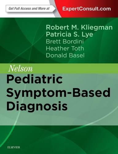 Nelson Pediatric Symptom-Based Diagnosis - http://medicalbooks.filipinodoctors.org