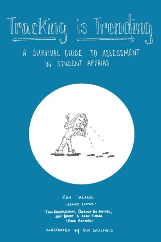 Tracking is Trending: A Survival Guide to Assessment in Student Affairs