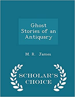 Book Ghost Stories of an Antiquary - Scholar's Choice Edition