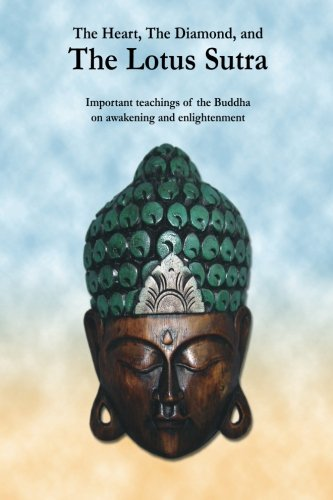 The Heart, The Diamond and The Lotus Sutra: Important teachings of the Buddha on awakening and enlightenment ebook