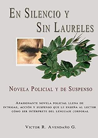 Amazon.com: En Silencio y Sin Laureles: Novela Policial y de ...