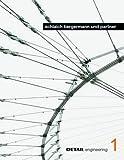 schlaich bergermann und partner: Interdisziplinäres Konstruieren zwischen Kontinuität und Innovation (DETAIL Engineering)