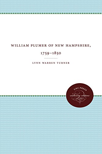 William Plumer of New Hampshire, 1759–1850 (Published by the Omohundro Institute of Early American History and Culture and the University of North Carolina Press)