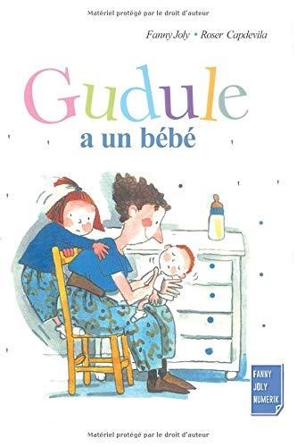 Gudule a un bébé par Fanny Joly
