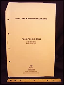 1991 ford f600, f700, & f800 series cowl truck electrical wiring diagrams /  schematics loose leaf – january 1, 1990
