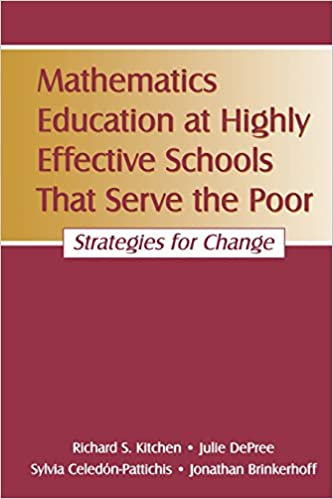 Mathematics Education at Highly Effective Schools That Serve the Poor: Strategies for Change