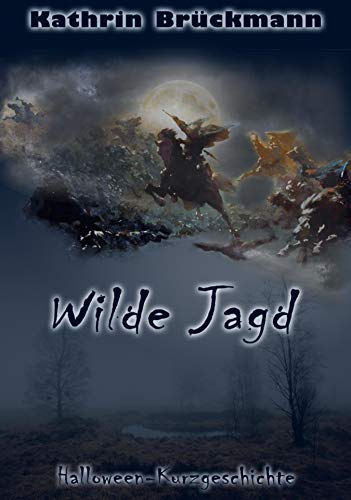 Wilde Jagd: Halloween-Kurzgeschichte (German Edition)