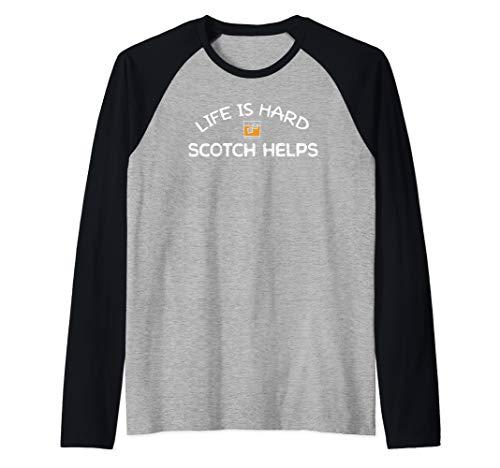 Funny Life is Hard Scotch Helps Scottish Whiskey Drinker  Raglan Baseball Tee