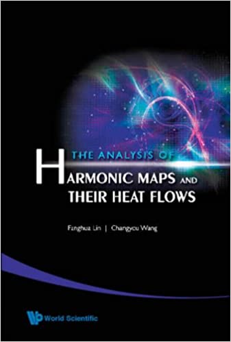 ANALYSIS OF HARMONIC MAPS AND THEIR HEAT FLOWS, THE