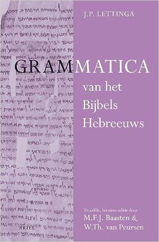 Grammatica Van Het Bijbels Hebreeuws En Leerboek Van Het Bijbels Hebreeuws (2 Vols): Twaalfde, Herziene Editie Door M. F.j. Baasten En W.th. Van Peursen: 1-2