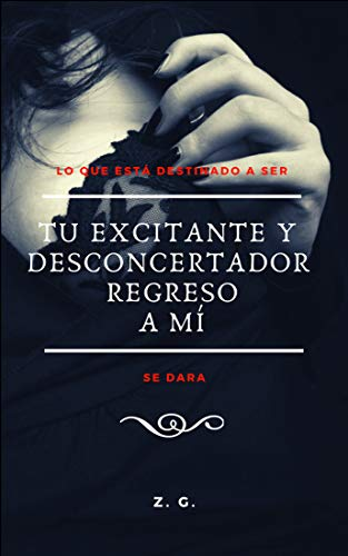 Tu Excitante y Desconcertador Regreso a Mí (Tú nº 1) (Spanish Edition)