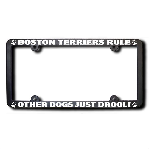 BOSTON TERRIERS Rule Other Dogs Just Drool License Plate Frame