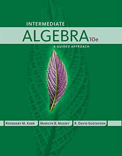 Intermediate Algebra: A Guided Approach