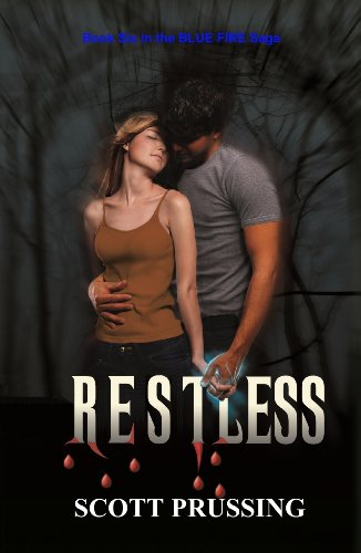Book: Restless (Blue Fire Saga #6) by Scott Prussing