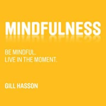 Mindfulness Audiobook by Gill Hasson Narrated by Gemma Wheelan