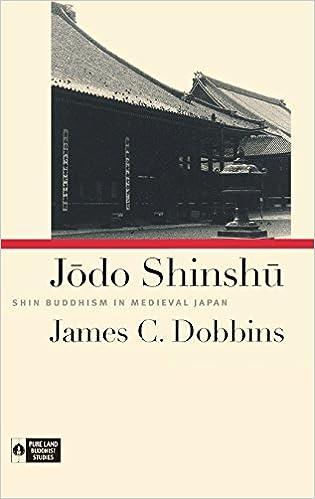 Ebooks grecs gratuits 4 télécharger Jodo Shinshu: Shin Buddhism in Medieval Japan (Pure Land Buddhist Studies) by James C. Dobbins PDB