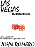 Las Vegas, The Untold Stories: ...that made Sin City the entertainment capital of the world
