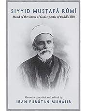 Siyyid Mustafá Rúmí: Hand of the Cause of God, Apostle to Bahá'u'lláh