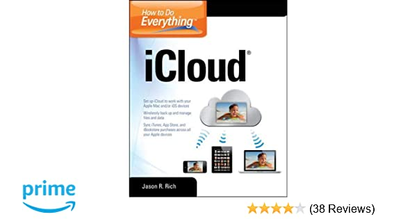 How to Do Everything iCloud: Jason R  Rich: 9780071790178