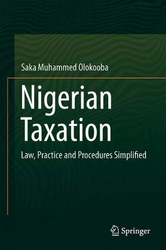 Nigerian Taxation: Law, Practice and Procedures Simplified