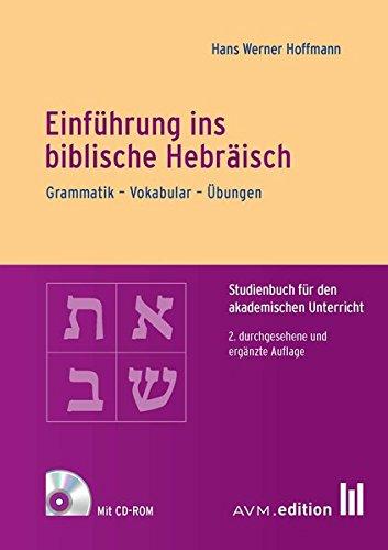Einführung Ins Biblische Hebräisch  Grammatik – Vokabular – Übungen