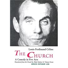 The Church: A Comedy in Five Acts (Green Integer) by Louis-Ferdinand C?line (2003-10-01)