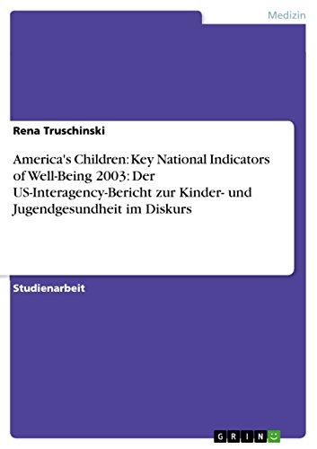 Download America's Children: Key National Indicators of Well-Being 2003: Der US-Interagency-Bericht zur Kinder- und Jugendgesundheit im Diskurs (German Edition) Pdf