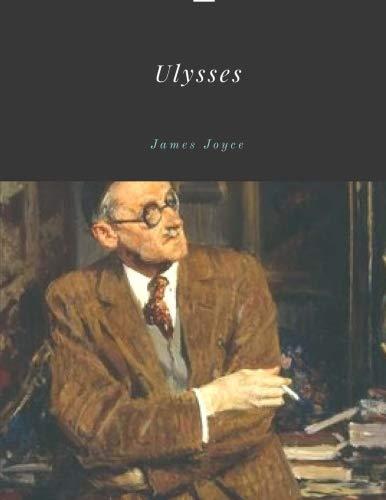 Ulysses by James Joyce Unabridged 1922 Original Version