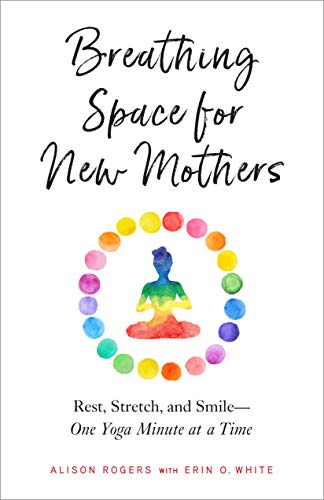 Amazon.com: Breathing Space for New Mothers: Rest, Stretch ...