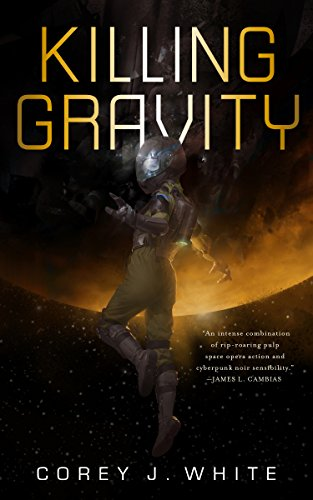 Killing Gravity (Kindle Single) (The Voidwitch Saga)
