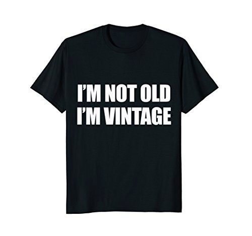 - Mens I'm Not Old I'm Vintage Old People Gag Gifts Large Black