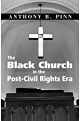 The Black Church in the Post-Civil Rights Era Paperback