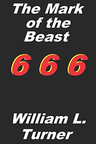 The Mark of the Beast: Studies in Revelation 13 (Obama And The Mark Of The Beast)