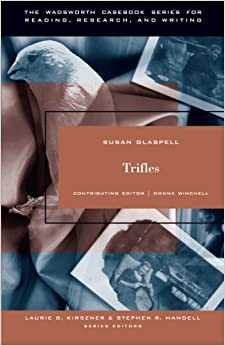 Book The Wadsworth Casebook Series for Reading, Research and Writing: Trifles by Laurie G. Kirszner (2003-10-14)