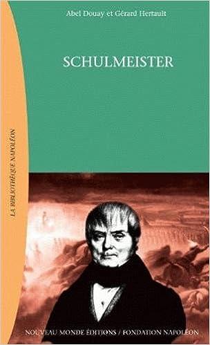 En ligne téléchargement Schulmeister : Dans les coulisses de la grande armée pdf ebook