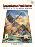 Front cover for the book Remembering Pearl Harbor: The Story of the U.S.S. Arizona Memorial by Michael Slackman