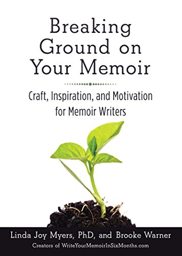 Breaking-Ground-on-Your-Memoir-Craft-Inspiration-and-Motivation-for-Memoir-Writers