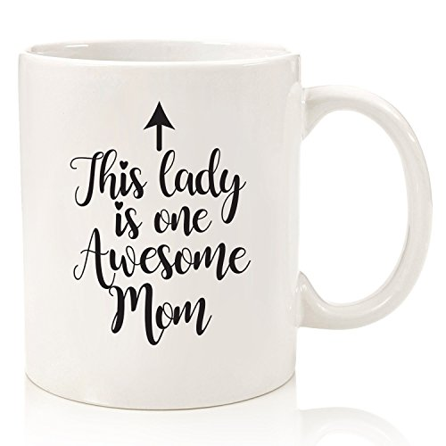 (One Awesome Mom Funny Coffee Mug - Best Mothers Day Gifts For Mom, Women - Unique Gift Idea For Her From Daughter, Son or Husband - Cool Birthday Present For a New Mother, Wife - Fun Novelty Cup)
