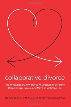 Collaborative Divorce: A New Paradigm by [Tesler, Pauline H., Thompson, Peggy]