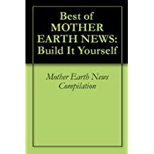 Best of MOTHER EARTH NEWS: Build It Yourself
