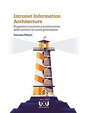 Intranet Information Architecture. Progettare l'architettura informativa delle intranet di nuova generazione