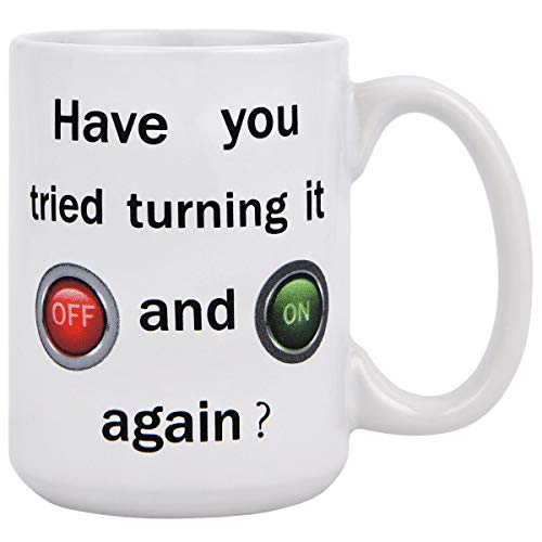 Have You Tried Turning It Off And On Again Funny Mugs Gifts for Guys Novelty Coffee Mug Unique Gift Idea Lovely Tea Cup 15 Ounce