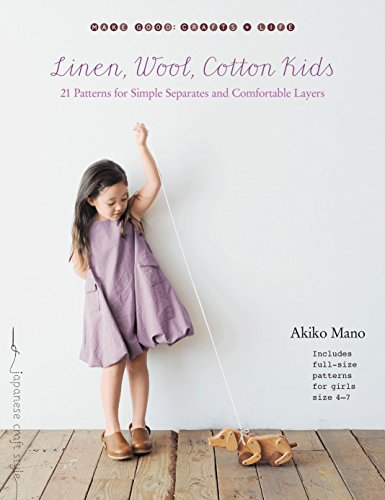 Books Cotton Organic (Linen, Wool, Cotton Kids: 21 Patterns for Simple Separates and Comfortable Layers (Make Good: Crafts + Life))