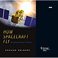 How Spacecraft Fly: Spaceflight Without Formulae (English Edition)