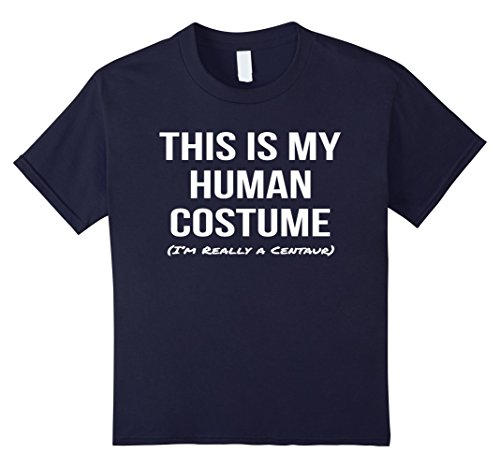 Centaur Costume Kids (Kids This Is My Human Costume I'm Really a Centaur Shirt Tee 6 Navy)